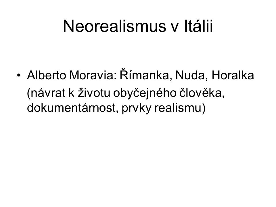 Neorealismus v Itálii Alberto Moravia: Římanka, Nuda, Horalka