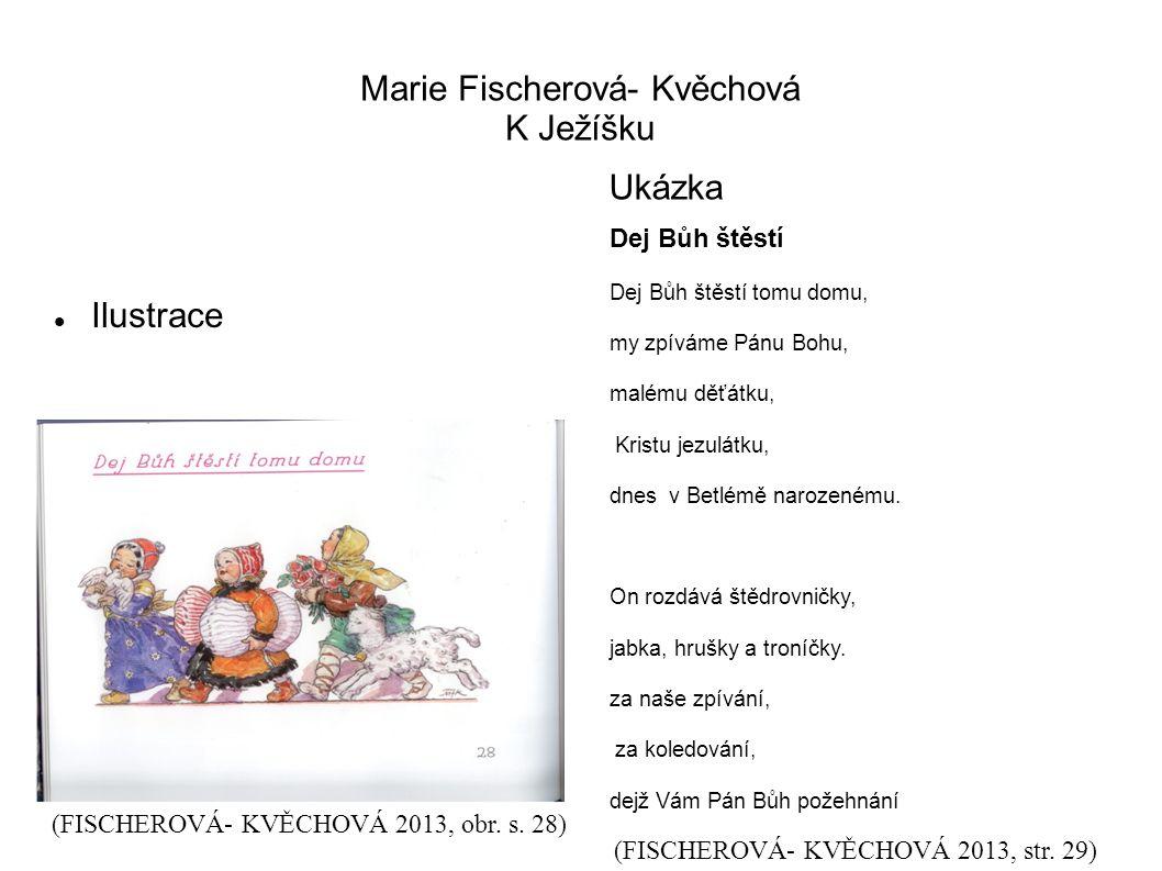 Marie Fischerová- Kvěchová K Ježíšku