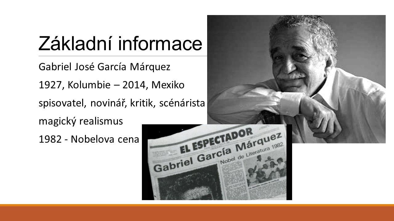 Základní informace Gabriel José García Márquez
