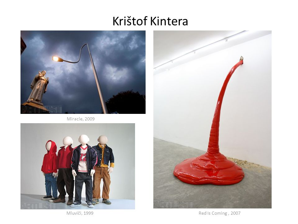 Krištof Kintera Miracle, 2009 Mluviči, 1999 Red Is Coming , 2007