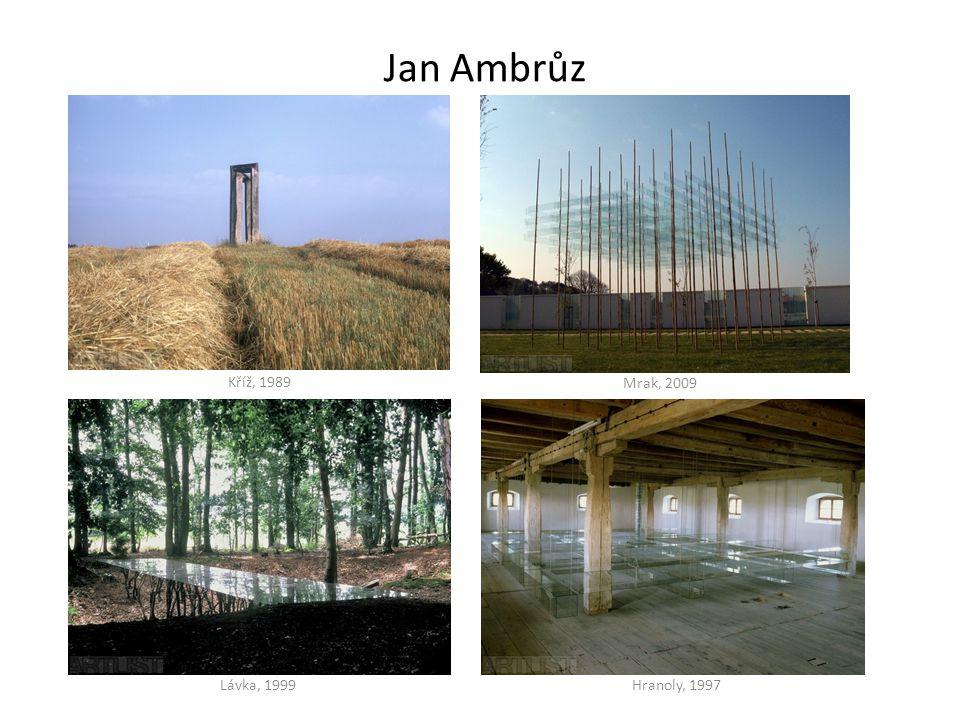 Jan Ambrůz Kříž, 1989 Mrak, 2009 Lávka, 1999 Hranoly, 1997