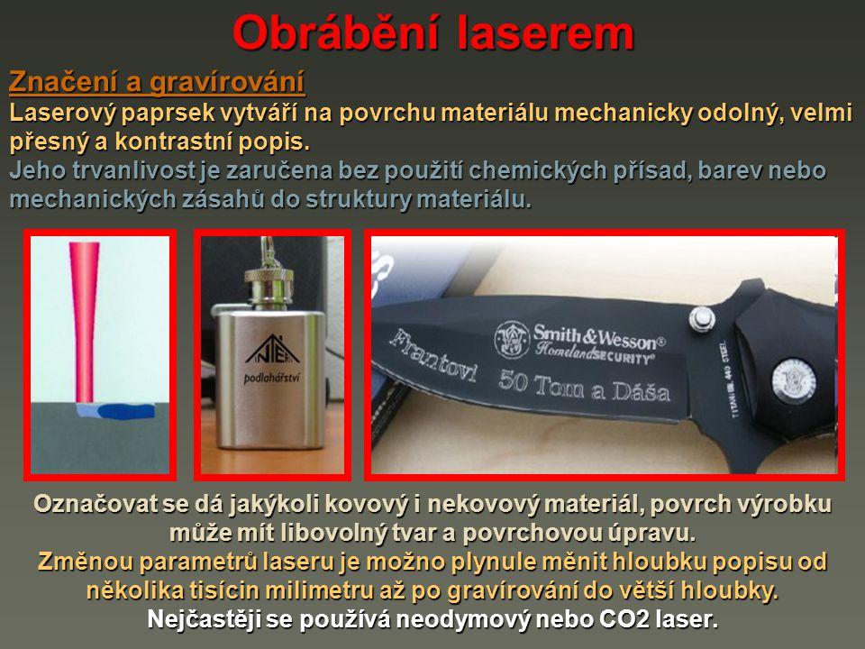 Nejčastěji se používá neodymový nebo CO2 laser.