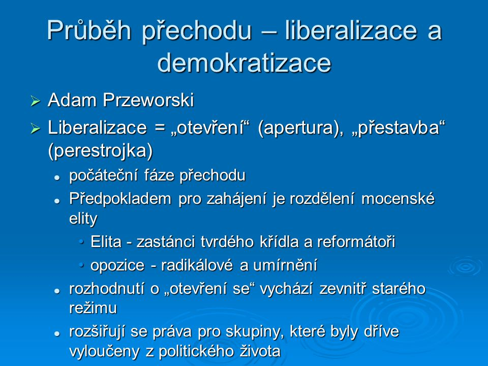 Průběh přechodu – liberalizace a demokratizace