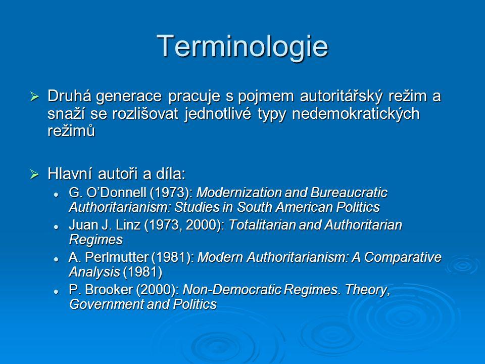 Terminologie Druhá generace pracuje s pojmem autoritářský režim a snaží se rozlišovat jednotlivé typy nedemokratických režimů.