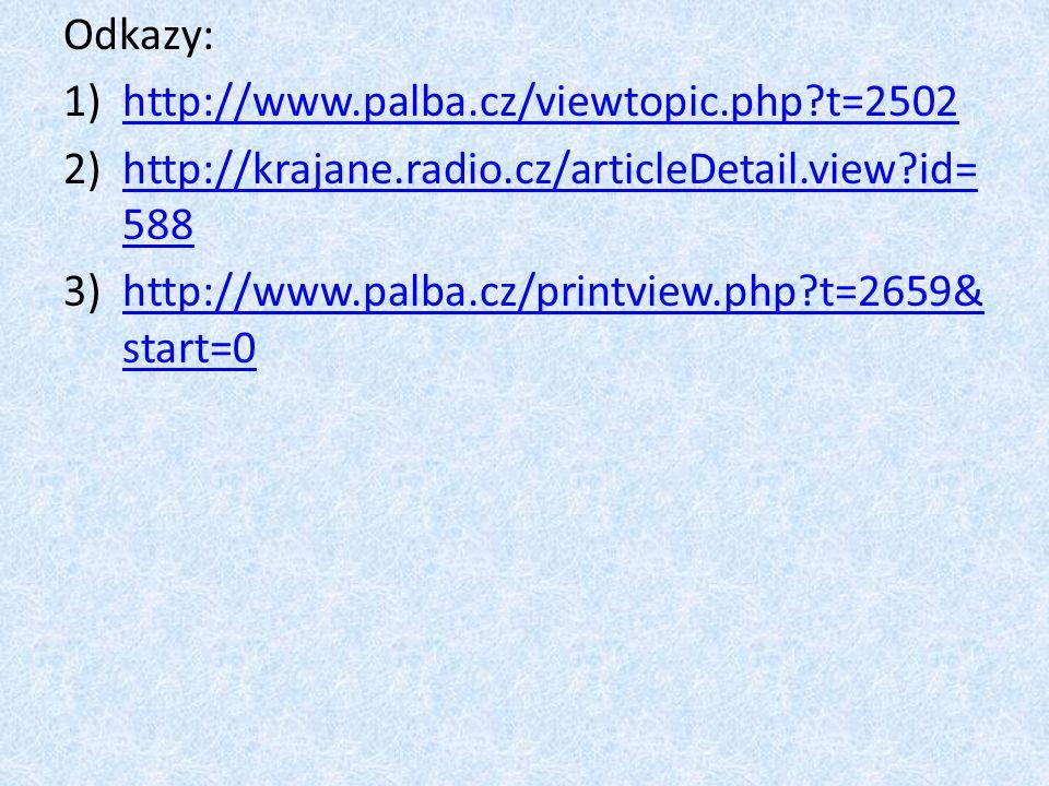 Odkazy: http://www.palba.cz/viewtopic.php t=2502. http://krajane.radio.cz/articleDetail.view id=588.