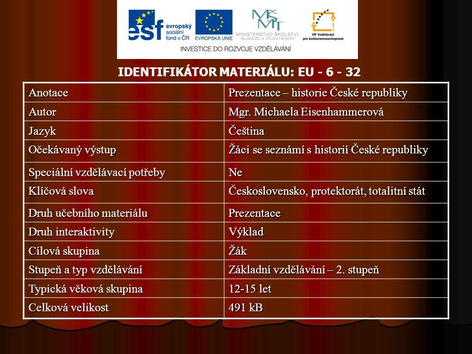 IDENTIFIKÁTOR MATERIÁLU: EU - 6 - 32