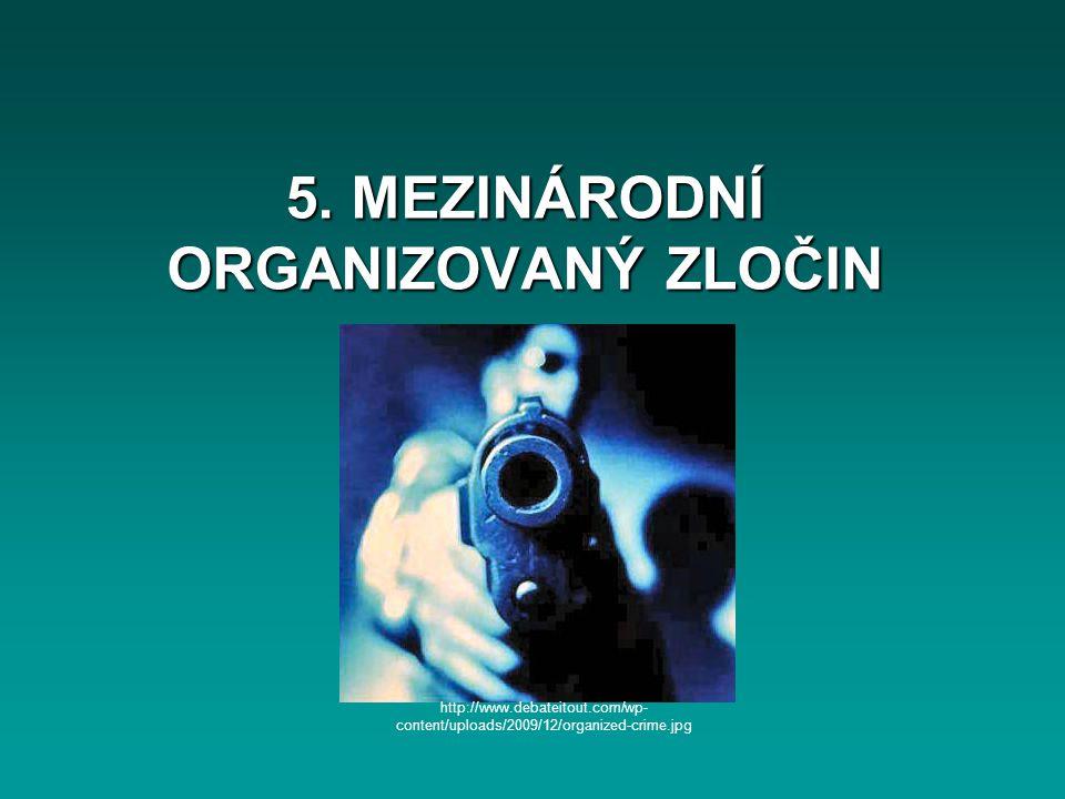 5. MEZINÁRODNÍ ORGANIZOVANÝ ZLOČIN
