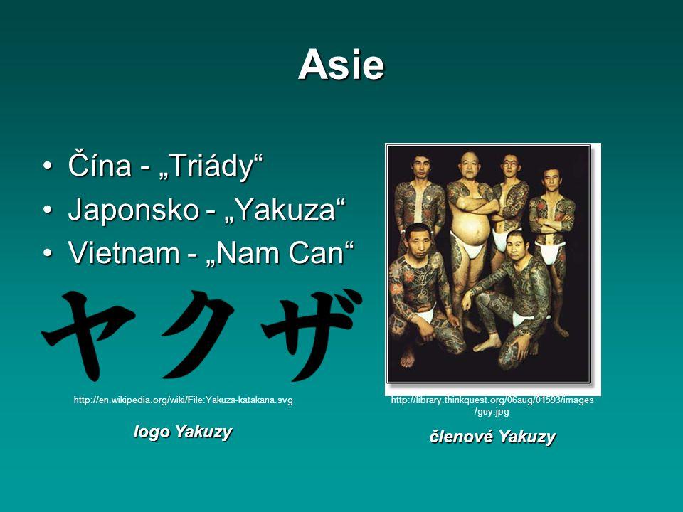 """Asie Čína - """"Triády Japonsko - """"Yakuza Vietnam - """"Nam Can"""
