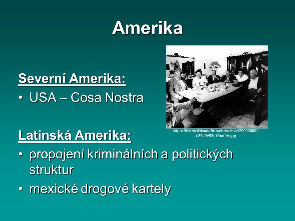 Amerika Severní Amerika: USA – Cosa Nostra Latinská Amerika: