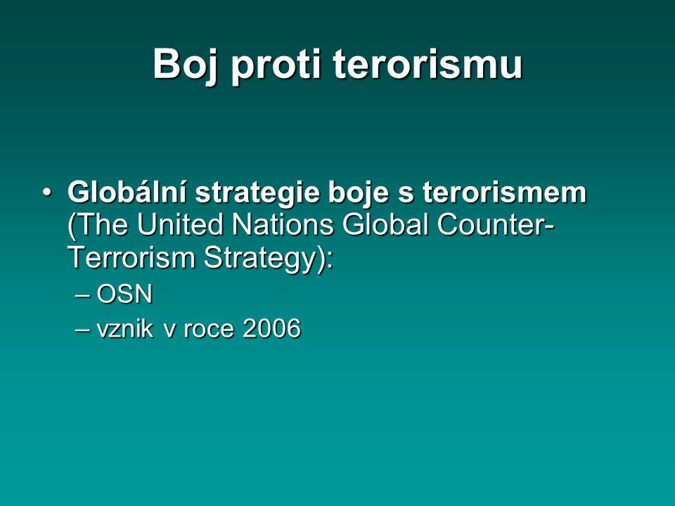 Boj proti terorismu Globální strategie boje s terorismem (The United Nations Global Counter-Terrorism Strategy):