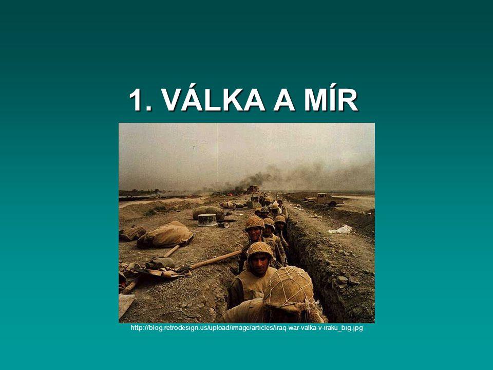 1. VÁLKA A MÍR http://blog.retrodesign.us/upload/image/articles/iraq-war-valka-v-iraku_big.jpg
