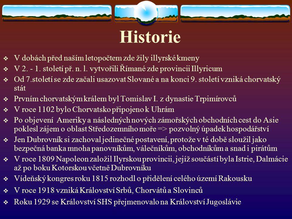 Historie V dobách před naším letopočtem zde žily illyrské kmeny