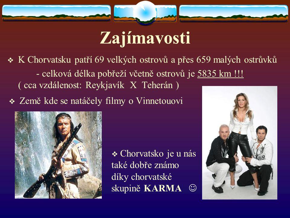 Zajímavosti K Chorvatsku patří 69 velkých ostrovů a přes 659 malých ostrůvků.