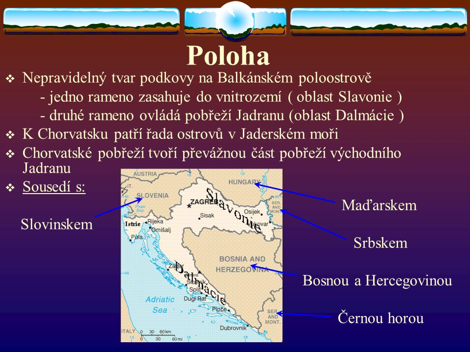Poloha Nepravidelný tvar podkovy na Balkánském poloostrově
