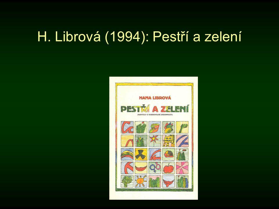 H. Librová (1994): Pestří a zelení