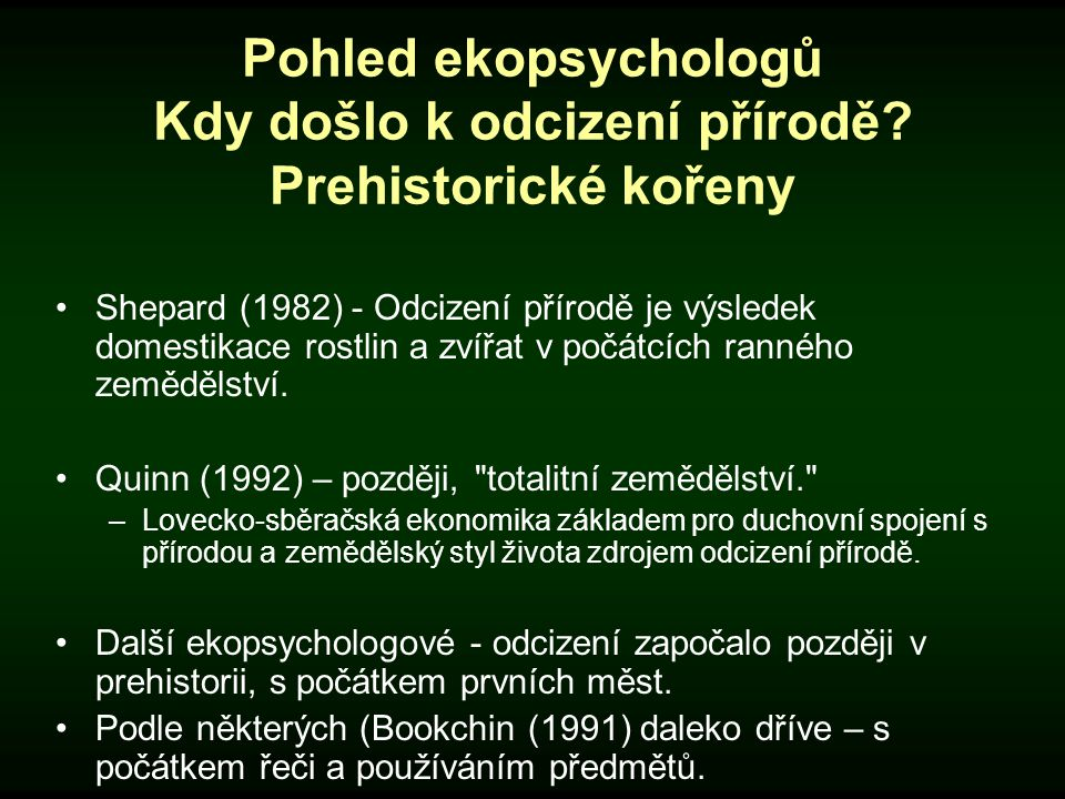 Pohled ekopsychologů Kdy došlo k odcizení přírodě Prehistorické kořeny