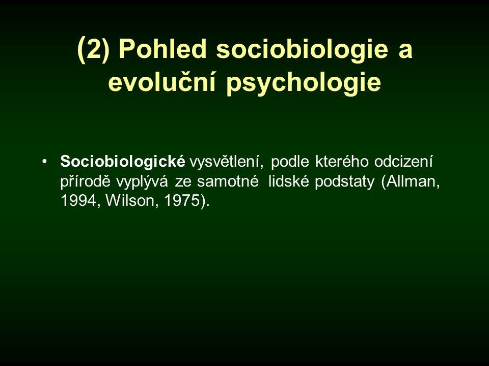 (2) Pohled sociobiologie a evoluční psychologie