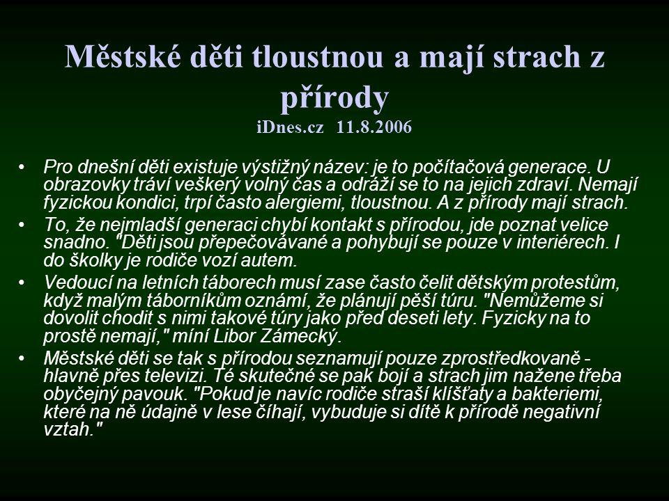 Městské děti tloustnou a mají strach z přírody iDnes.cz 11.8.2006