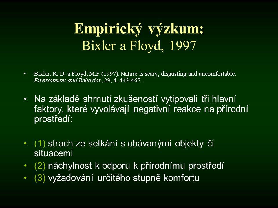 Empirický výzkum: Bixler a Floyd, 1997