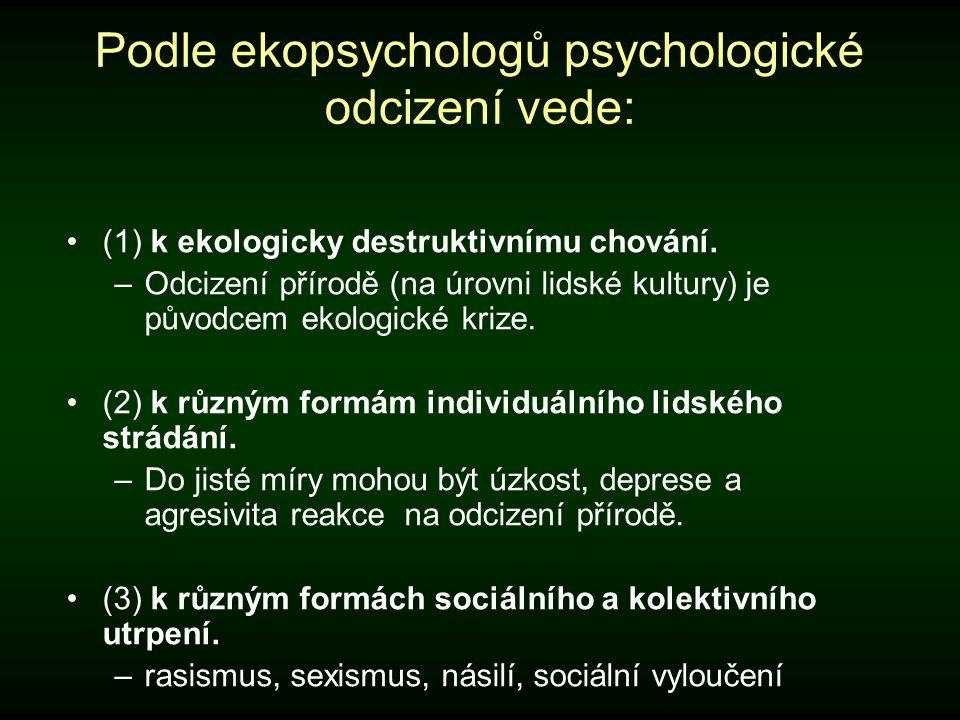 Podle ekopsychologů psychologické odcizení vede:
