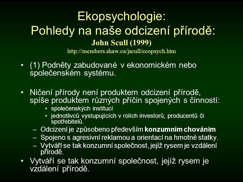 Ekopsychologie: Pohledy na naše odcizení přírodě: John Scull (1999) http://members.shaw.ca/jscull/ecopsych.htm