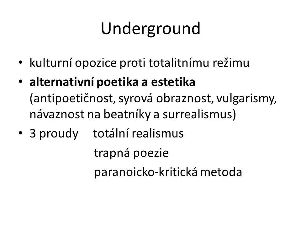 Underground kulturní opozice proti totalitnímu režimu