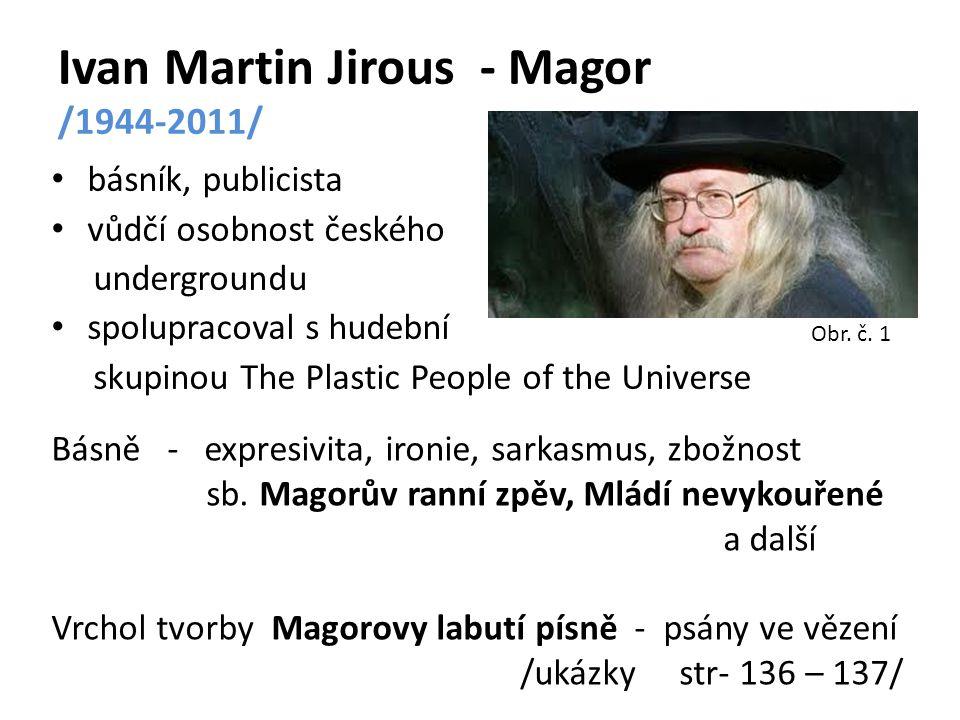 Ivan Martin Jirous - Magor /1944-2011/