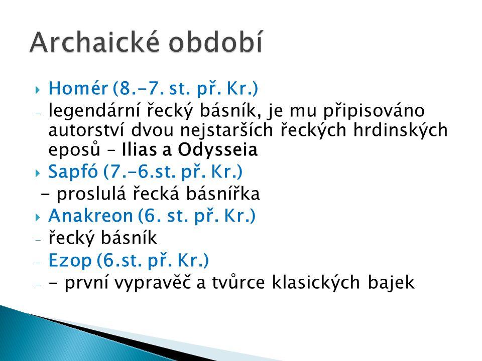 Archaické období Homér (8.-7. st. př. Kr.)
