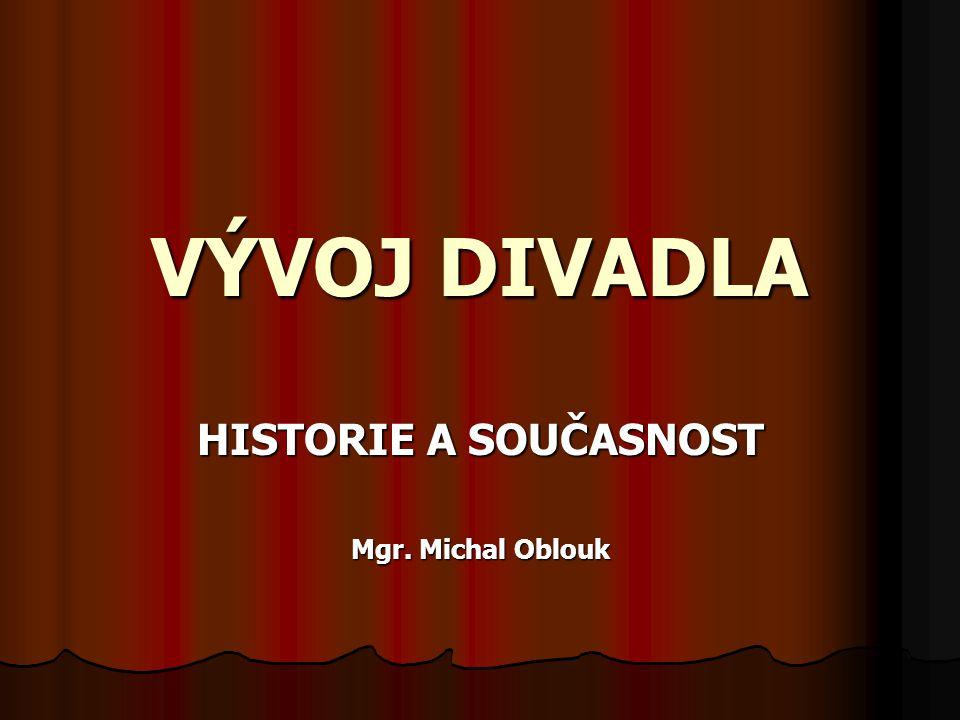 HISTORIE A SOUČASNOST Mgr. Michal Oblouk