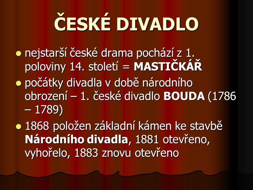 ČESKÉ DIVADLO nejstarší české drama pochází z 1. poloviny 14. století = MASTIČKÁŘ.