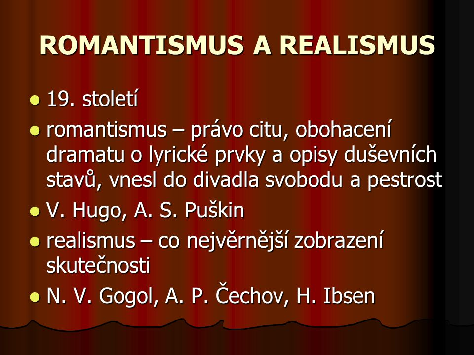 ROMANTISMUS A REALISMUS