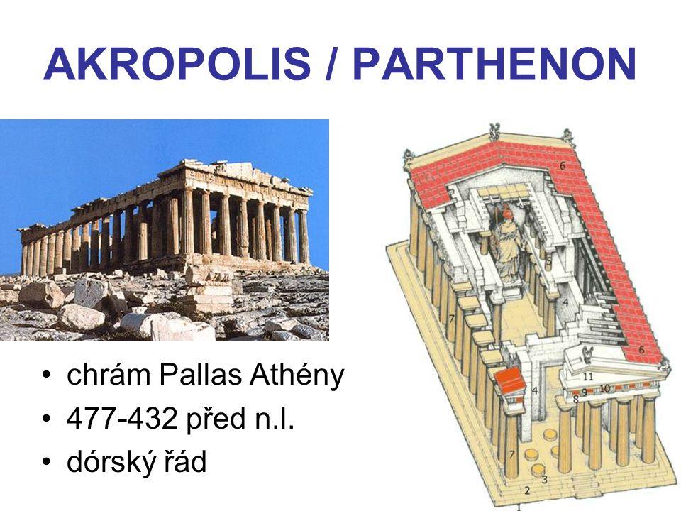 AKROPOLIS / PARTHENON chrám Pallas Athény 477-432 před n.l. dórský řád