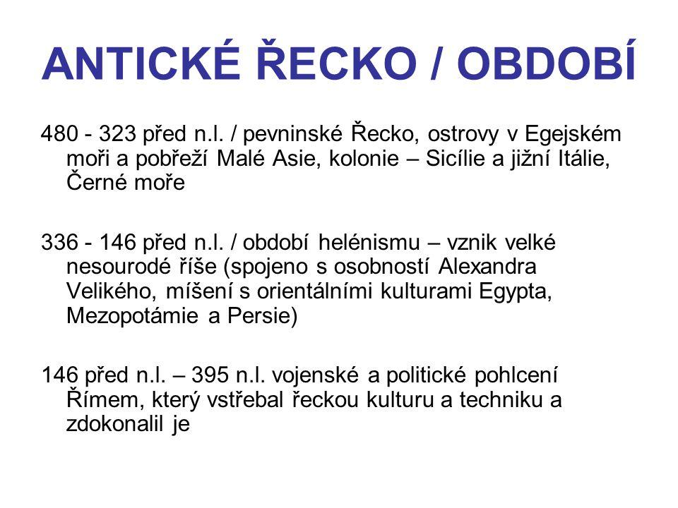 ANTICKÉ ŘECKO / OBDOBÍ