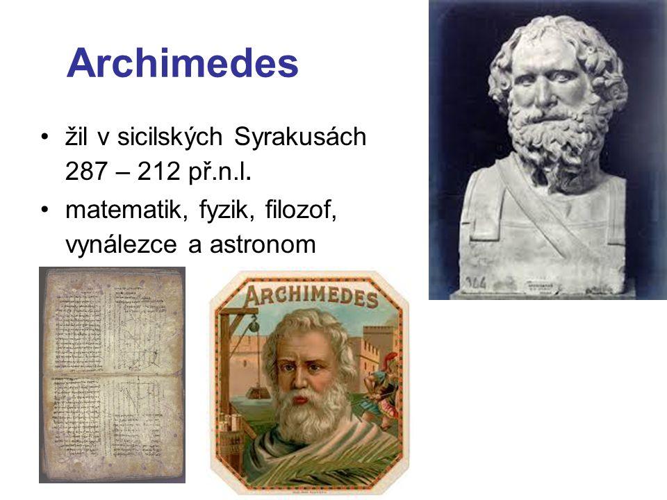 Archimedes žil v sicilských Syrakusách 287 – 212 př.n.l.