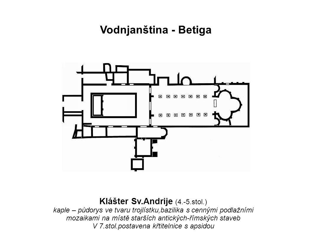 Vodnjanština - Betiga Klášter Sv.Andrije (4.-5.stol.)