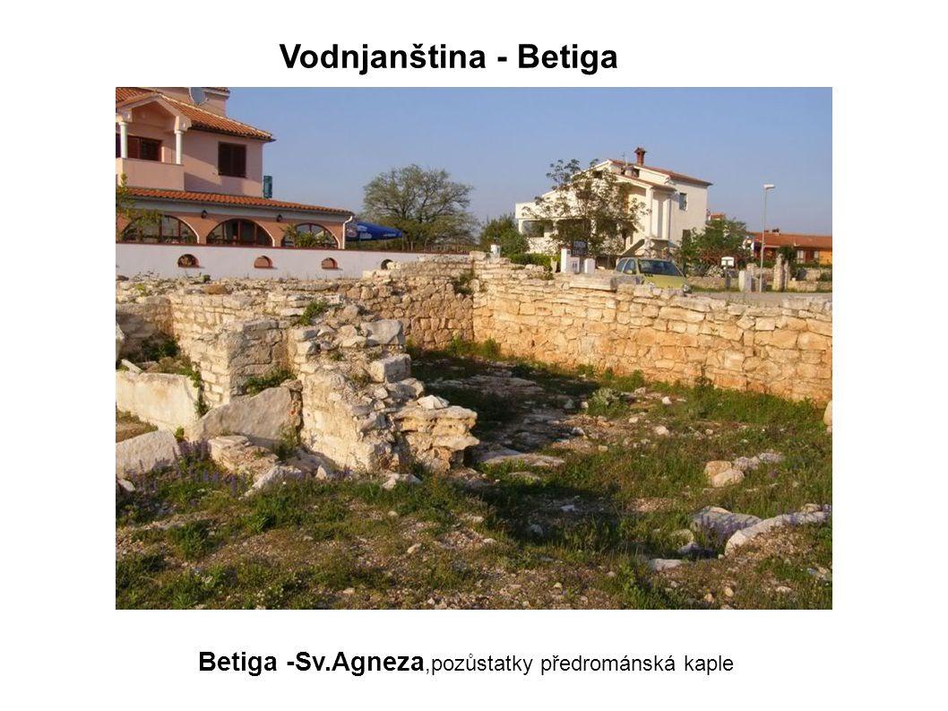 Betiga -Sv.Agneza,pozůstatky předrománská kaple