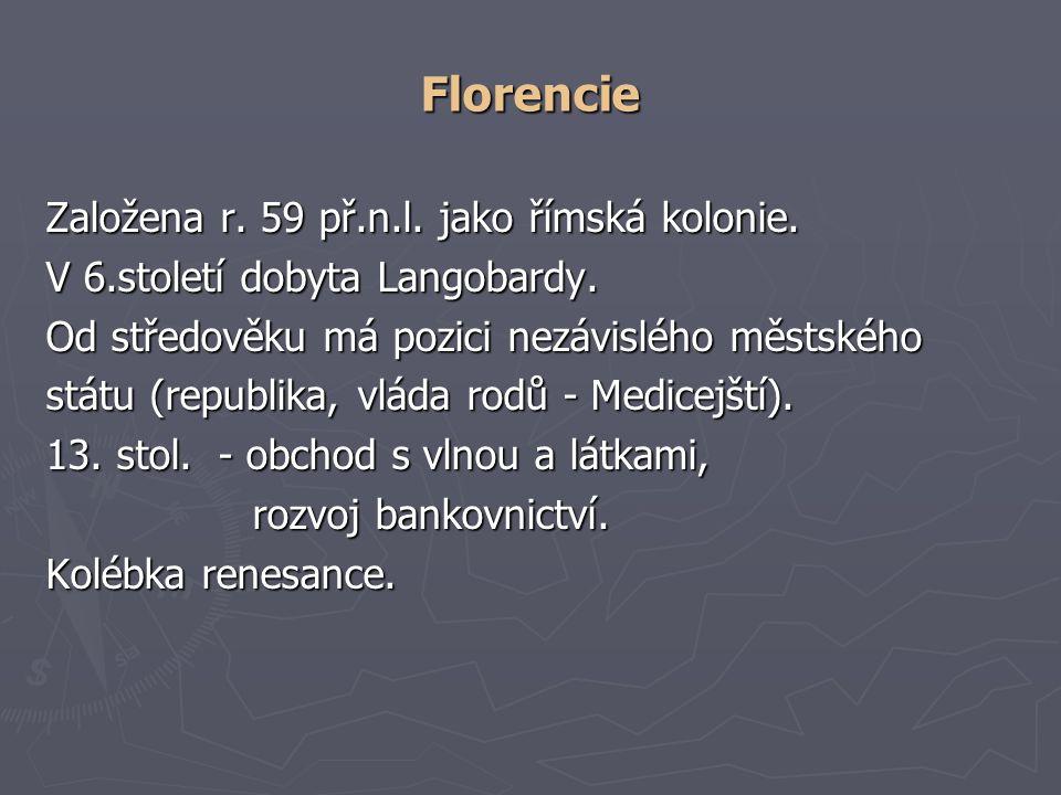 Florencie Založena r. 59 př.n.l. jako římská kolonie.