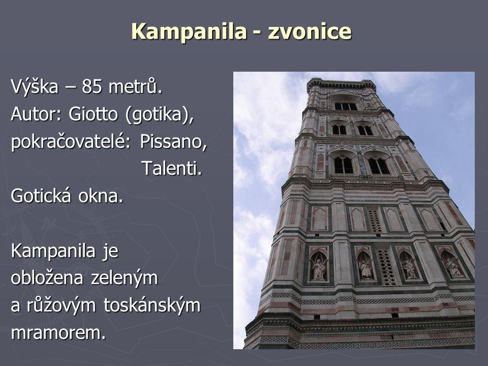 Kampanila - zvonice Výška – 85 metrů. Autor: Giotto (gotika),