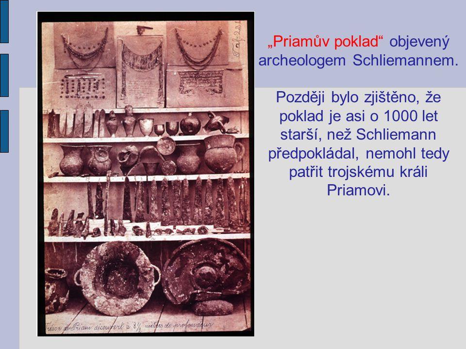 """""""Priamův poklad objevený archeologem Schliemannem."""