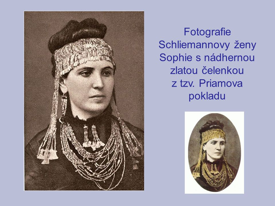 Fotografie Schliemannovy ženy Sophie s nádhernou zlatou čelenkou