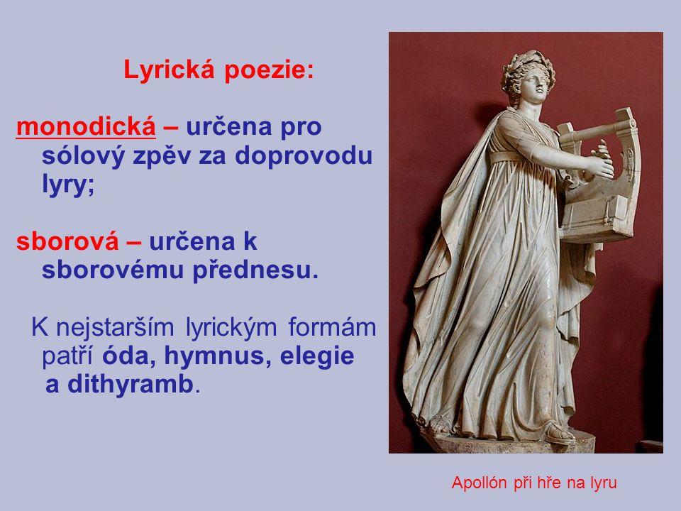 monodická – určena pro sólový zpěv za doprovodu lyry;