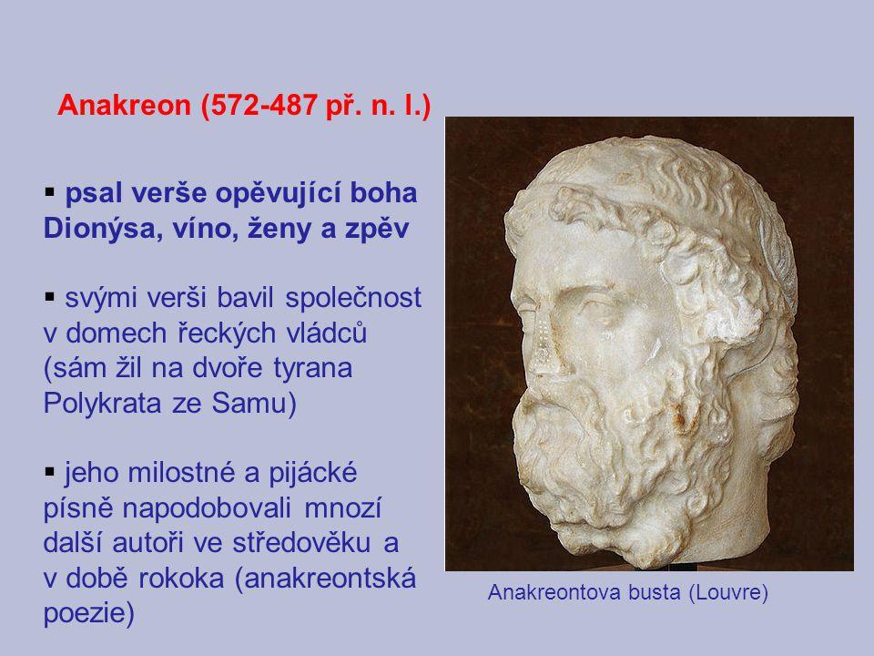 psal verše opěvující boha Dionýsa, víno, ženy a zpěv
