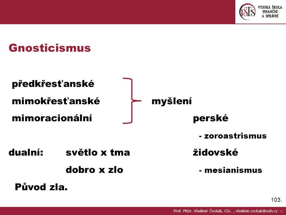 Gnosticismus předkřesťanské mimokřesťanské myšlení