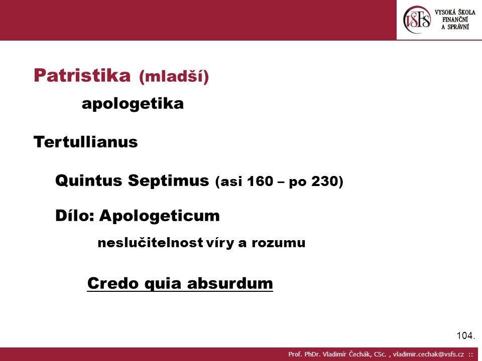 Patristika (mladší) Tertullianus Quintus Septimus (asi 160 – po 230)
