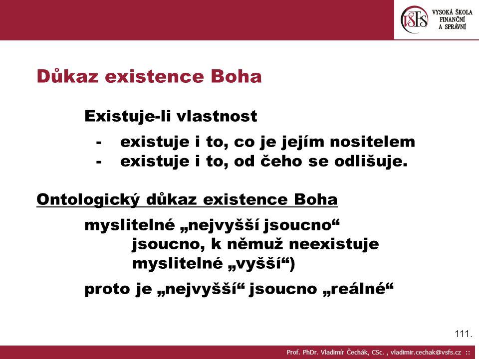 Důkaz existence Boha Existuje-li vlastnost