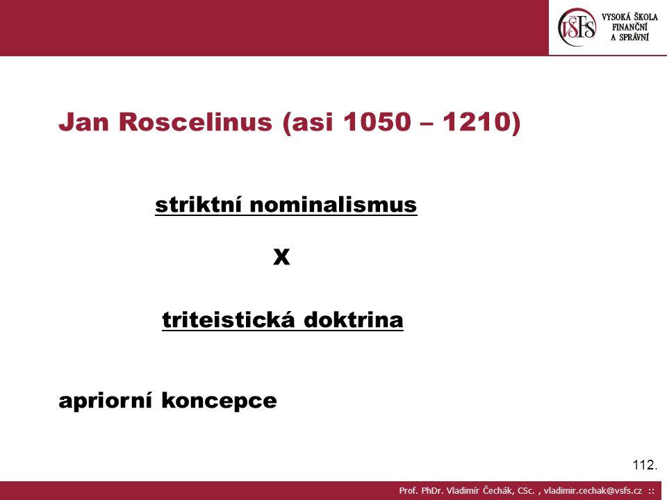 Jan Roscelinus (asi 1050 – 1210) striktní nominalismus X
