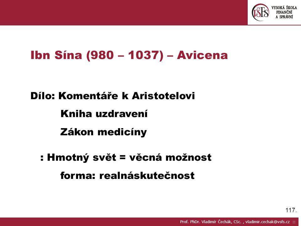Ibn Sína (980 – 1037) – Avicena Dílo: Komentáře k Aristotelovi