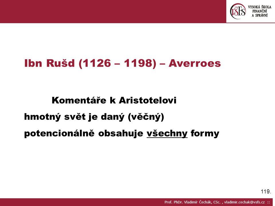 Ibn Rušd (1126 – 1198) – Averroes Komentáře k Aristotelovi