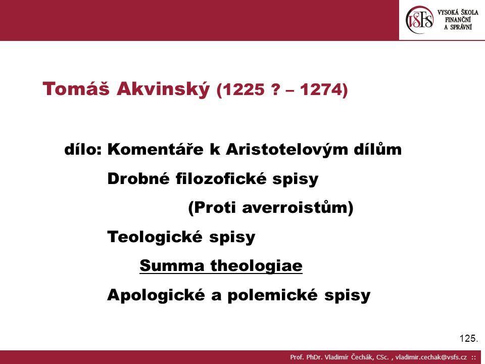 Tomáš Akvinský (1225 – 1274) dílo: Komentáře k Aristotelovým dílům