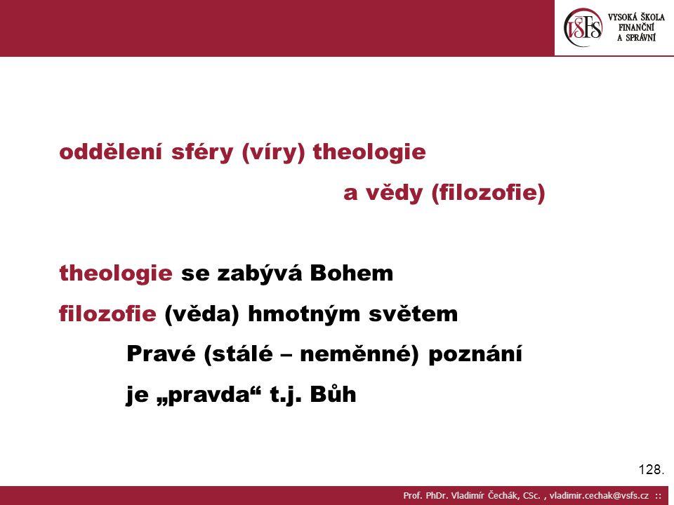 oddělení sféry (víry) theologie a vědy (filozofie)